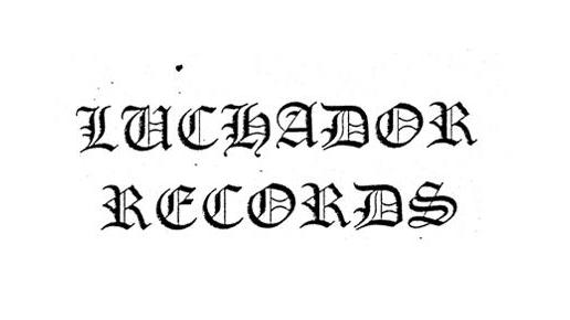 Long live Luchador Records